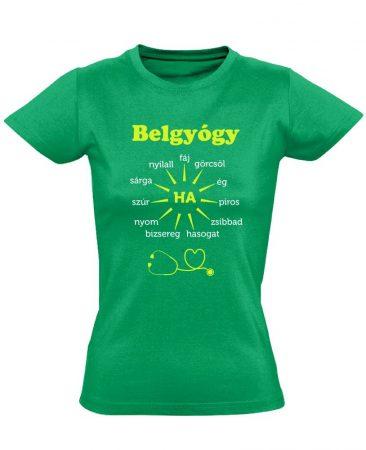 Ha Esik, Ha Fáj! belgyógyászati női póló (zöld)
