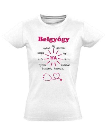 Ha Esik, Ha Fáj! belgyógyászati női póló (fehér)