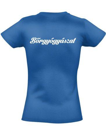 Bőrgyógyászat női póló (kék)