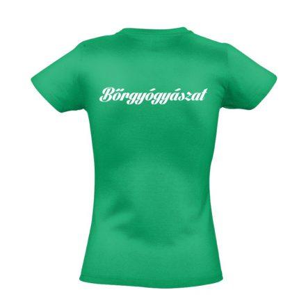 Bőrgyógyászat női póló (zöld)