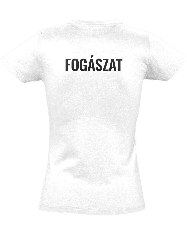 fe3f1ddaa5 Fogtündér fogászati női póló (fehér) - PólóVerzum