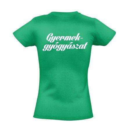 Gyermekgyógyászat női póló (zöld)