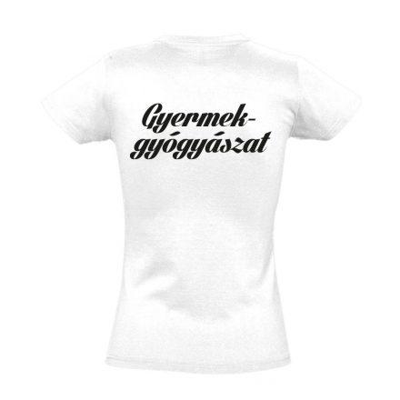 Gyermekgyógyászat női póló (fehér)