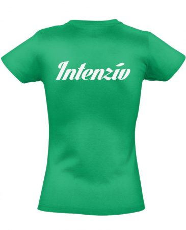 Intenzív osztályos női póló (zöld)