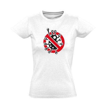 Fertőzni Tilos infektológiai női póló (fehér)