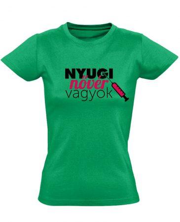 Nyugi, nővér vagyok! nővér póló (zöld)