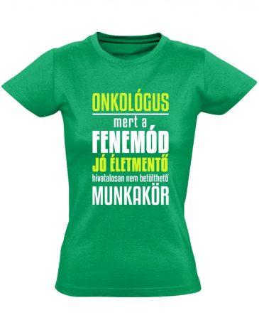 Életmentő onkológiai női póló (zöld)