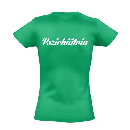 Pszichiátria női póló (zöld)