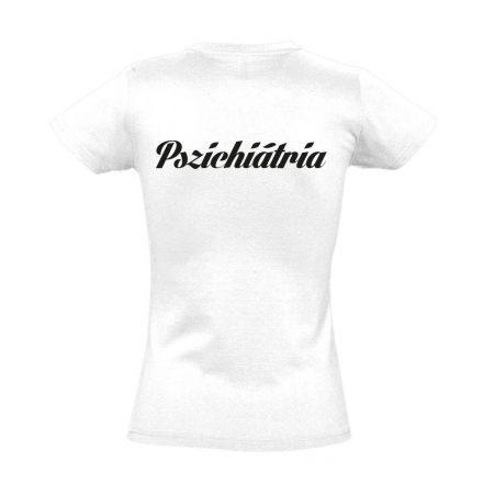 Pszichiátria női póló (fehér)