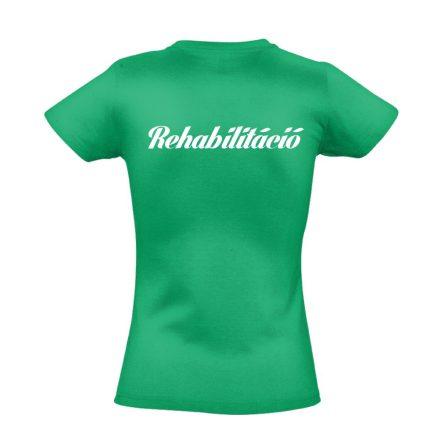 Rehabilitáció női póló (zöld)