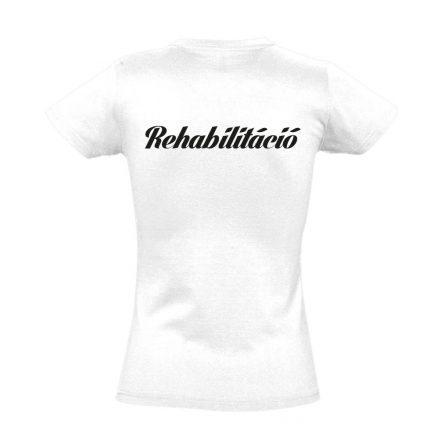 Rehabilitáció női póló (fehér)