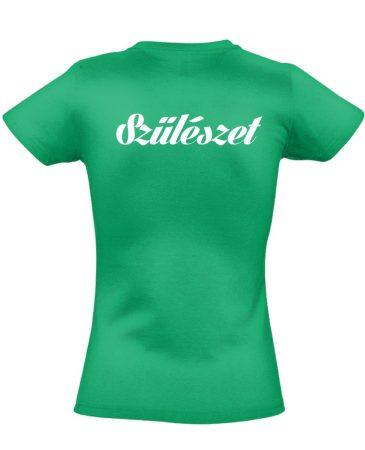 Szülészet női póló (zöld)
