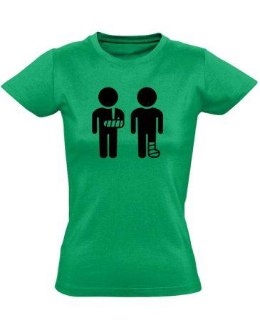 Kéz és Lábtörést! traumatológiai női póló (zöld)