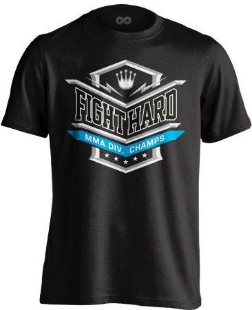 Fight Hard MMA póló (fekete)