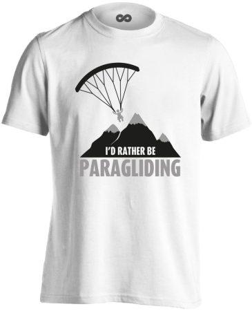 I'd Rather Be Paragliding siklóernyős férfi póló (fehér)