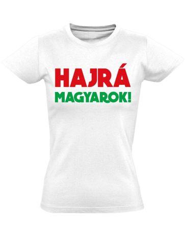 Hajrá magyarok! női póló (fehér)